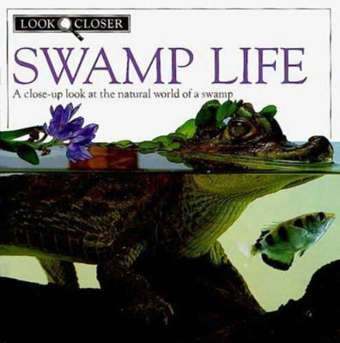 Look Closer Ser.: Swamp Life by Theresa Greenaway (1993, Hardcover)
