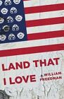 Land That I Love by William Freedman 9780615939858 Paperback 2013