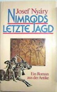 Nimrods letzte Jagd : historischer Roman. Bastei 12194 ; 3404121945 NYÁRY, JOSE - Deutschland - Nimrods letzte Jagd : historischer Roman. Bastei 12194 ; 3404121945 NYÁRY, JOSE - Deutschland