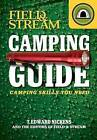 Field & Stream Camping Guide  : Camping Skills You Need by T Edward Nickens (Paperback / softback, 2013)
