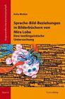 Sprache-Bild-Beziehungen in Bilderbüchern von Mira Lobe von Anita Winkler (2013, Taschenbuch)