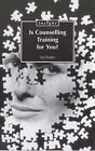 Is Counselling Training for You? by Val Potter (Paperback, 1997)