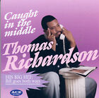 Caught in the Middle by Thomas Richardson (CD, Sep-1997, Ace (Label))