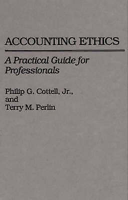 Accounting Ethics: A Practical Guide for Professionals (Contributions in Crimino