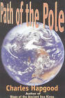 The Path of the Pole: Cataclysmic Pole Shift Geology by Charles H. Hapgood (Paperback, 1999)