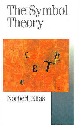 The Symbol Theory (Published in association with Theory, Culture & Society), Eli
