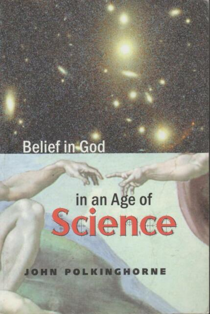Belief in God In An Age of Science 98 The Terry Lectures Yale John Polkinghorne