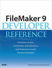 FileMaker 9 Developer Reference: Functions, Scripts, Commands, and Grammars, with Extensive Custom Function Examples by Steve Lane, Scott Love, Bob Bowers (Paperback, 2007)