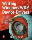Writing Windows WDM Device Drivers by Chris Cant (Paperback, 1999)