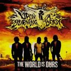 The World Is Ours von Upon A. Burning Body (2010)