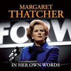 Margaret Thatcher in Her Own Words by Margaret Thatcher (CD-Audio, 2010)