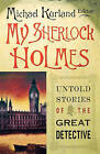 My Sherlock Holmes: Untold Stories of the Great Detective by Minotaur Books (Paperback / softback, 2004)