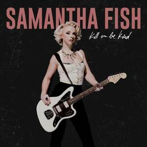 Samantha-Fish-Kill-Or-be-Kind-NEW-CD-ALBUM-IN-STOCK