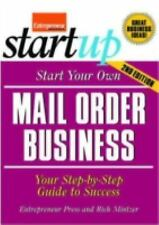 Start Your Own Mail Order Business: Your Step-By-Step Guide to Success-ExLibrary