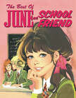 The Best of  June  and  Schoolfriend by Prion Books Ltd (Hardback, 2007)