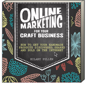 Online Marketing For Your Craft Business Sell Online Hilary Pullen Paperback 9781446304891 Ebay