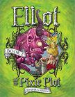 Elliot and the Pixie Plot by Jennifer A Nielsen (Hardback, 2011)