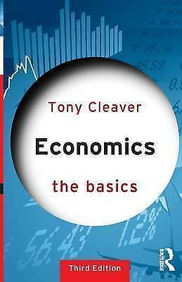 Economics: The Basics by Cleaver, Tony (Paperback book, 2015)