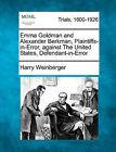 Emma Goldman and Alexander Berkman, Plaintiffs-In-Error, Against the United States, Defendant-In-Error by Harry Weinberger (Paperback / softback, 2011)