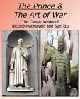 The Prince & The Art of War - The Classic Works of Niccolo Machiavelli and Sun Tzu by Niccolo Machiavelli, Sun Tzu (Paperback, 2008)