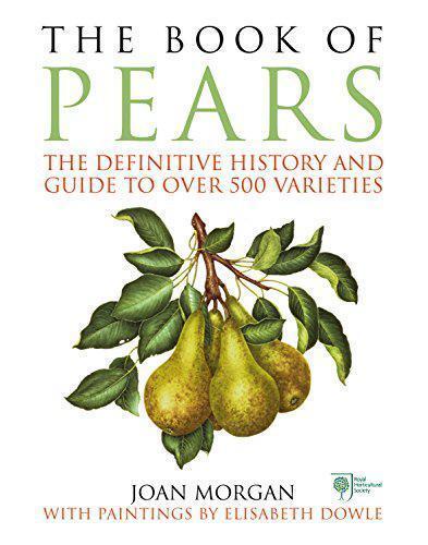 The Book Of Poires: Definitive Histoire Et Guide Pour Over 500 Variétés Par Mor