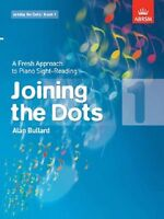 Joining the Dots: A Fresh Approach to Piano Sight-Reading: Book 1 - Alan Bullard