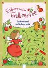 Erdbeerinchen Erdbeerfee. Zauberrätsel im Erdbeerwald von Stefanie Dahle (2014, Geheftet)