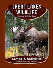 Great Lakes Wildlife Nature Activity Book by James Kavanagh (Novelty book, 2011)
