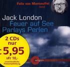 Feuer auf See / Die Perle, 2 Audio-CDs von Jack London (2007)