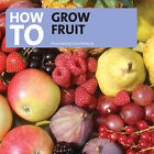 How to Grow Fruit by Tom Petheric (CD-Audio, 2013)