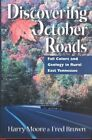 Discovering October Roads: Fall Colors and Geology in Rural East Tennessee by Harry Moore (Hardback, 2001)