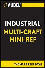 Audel Technical Trades: Audel Multi-Craft Industrial Reference 47 by Thomas...