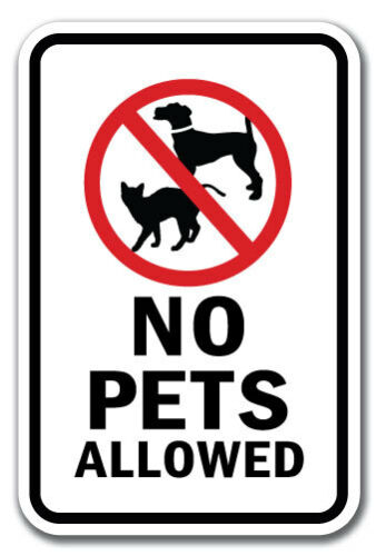 "No Pets Allowed 1 Sign 12/"" x 18/"" Heavy Gauge Aluminum Signs"