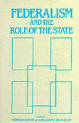 Federalism and the Role of the State by Bakvis, Herman