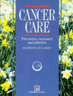Cancer Care: Prevention, Treatment and Palliation by Jill A. David (Paperback, 1996)