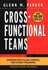 Cross Functional Teams: Working with Allies, Enemies and Other Strangers by Glenn M. Parker (Hardback, 2003)