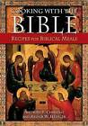 Cooking with the Bible: Recipes for Biblical Meals by Rayner W. Hesse, Anthony F. Chiffolo (Paperback, 2009)