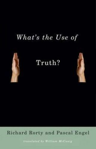 1 of 1 - What's the Use of Truth? by Richard Rorty, Pascal Engel (Paperback, 2016)