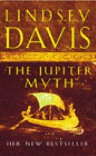 The Jupiter Myth: (Falco 14) By Lindsey Davis