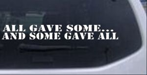 All-Gave-Some-And-Some-Gave-All-Text-Car-or-Truck-Window-Laptop-Decal-Sticker