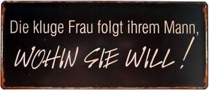 Blechschild-Sprueche-Fun-Spass-Schild-Kueche-Die-kluge-Frau-folgt-B-WARE