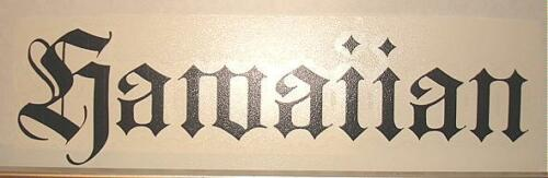 """6/"""" Vinyl Hawaiian Old English /""""Hawaiian/"""" Vinyl Car Decal Application Sticker #1"""