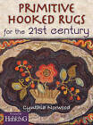 Primitive Hooked Rugs for the 21st Century by Cynthia Smesny Norwood (Paperback, 2015)