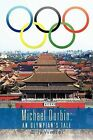 Michael Durbin: An Olympian's Tale by Billy Wetzel (Paperback / softback, 2012)