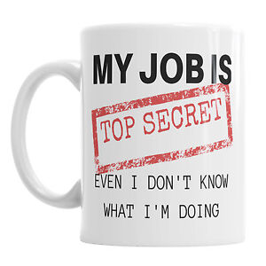 office mugs funny. Image Is Loading My-Job-Is-Top-Secret-Funny-Novelty-Coffee- Office Mugs Funny M