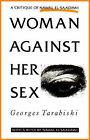Woman Against Her Sex: Critique of Nawal El-Saadawi - With a Reply by Nawal El-Saadawi by Georges Tarabishi (Hardback, 2001)