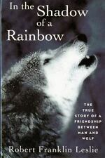 In the Shadow of a Rainbow: The True Story of a Friendship Between Man-ExLibrary