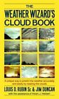 The Weather Wizard's Cloud Book: How You Can Forecast the Weather Accurately and Easily by Reading the Clouds by Hiram J Herbert, Jim Duncan, Louis D. Rubin (Paperback, 1984)