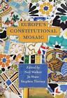 Europe's Constitutional Mosaic by Bloomsbury Publishing PLC (Hardback, 2011)