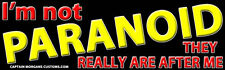 Funny Paranoid 'Im Not Paranoid They Really are After Me ' Sticker - Decal DC683